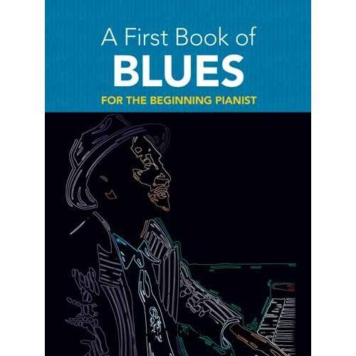 DOVER DUTKANICZ DAVID - A FIRST BOOK OF BLUES 16 ARRANGEMENTS BEGIN - PIANO SOLO