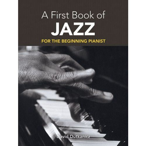 DOVER DUTKANICZ DAVID A FIRST BOOK OF JAZZ 21 ARRANGEMENTS BEGIN - PIANO SOLO