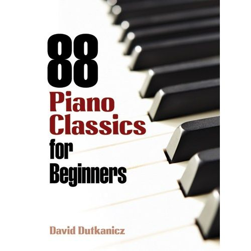 DOVER DUTKANICZ DAVID - 88 PIANO CLASSICS FOR BEGINNERS - PIANO SOLO