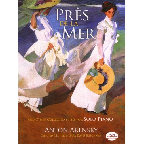 DOVER ARENSKY ANTON PRES DE LA MER AND OTHER COLLECTED SUITES SOLO - PIANO SOLO