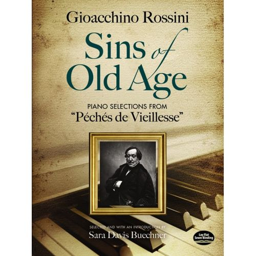 DOVER ROSSINI GIOACCHINO SINS OF OLD AGE PF SELECTIONS PECHES VIEILLESSE - PIANO SOLO