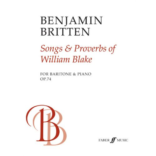 FABER MUSIC BRITTEN BENJAMIN - SONGS AND PROVERBS OF WILLIAM BLAKE - BARITONE AND PIANO