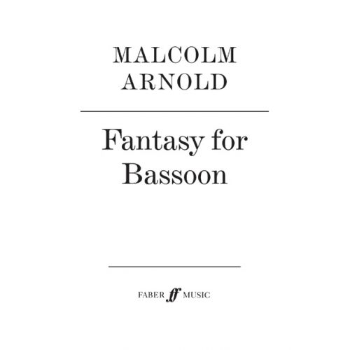 FABER MUSIC ARNOLD MALCOLM - FANTASY FOR BASSOON - BASSOON SOLO