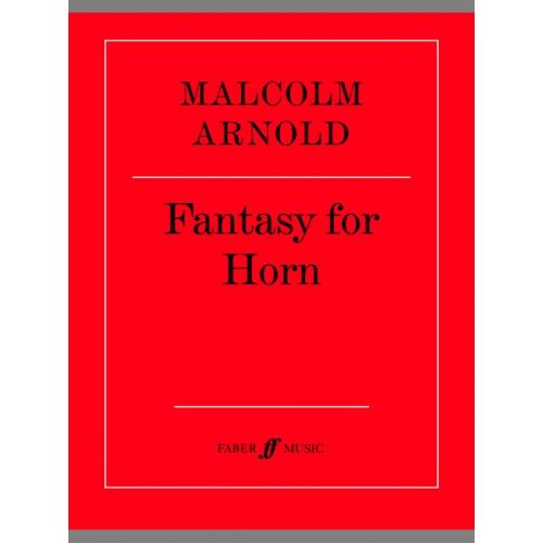 FABER MUSIC ARNOLD MALCOLM - FANTASY FOR HORN - FRENCH HORN SOLO