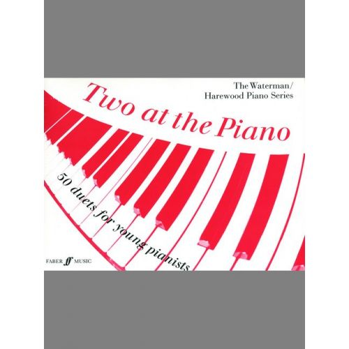 FABER MUSIC WATERMAN F / HAREWOOD M - TWO AT THE PIANO - PIANO DUET