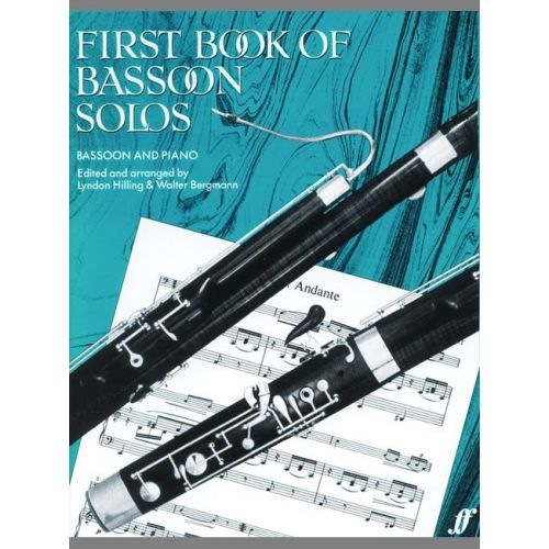 FABER MUSIC HILLING L / BERGMANN W - FIRST BOOK OF BASSOON SOLOS (COMPLETE) - BASSOON AND PIANO