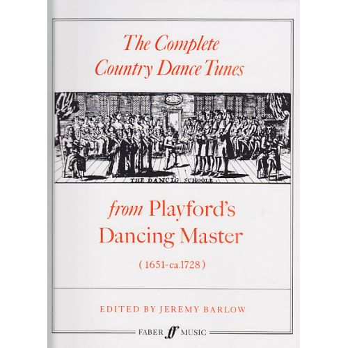 FABER MUSIC THE COMPLETE COUNTRY DANCE TUNES FROM PLAYFORD'S DANCING MASTER (1651-CA.1728)