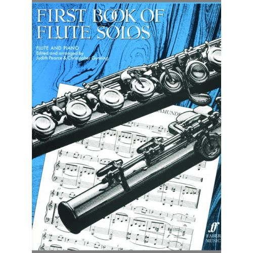 FABER MUSIC PEARCE J / GUNNING C - FIRST BOOK OF FLUTE SOLOS (COMPLETE) - FLUTE AND PIANO