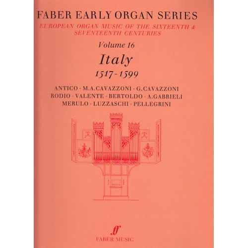 FABER MUSIC EARLY ORGAN SERIES NR 16 ITALY 1517-1599 - ORGUE