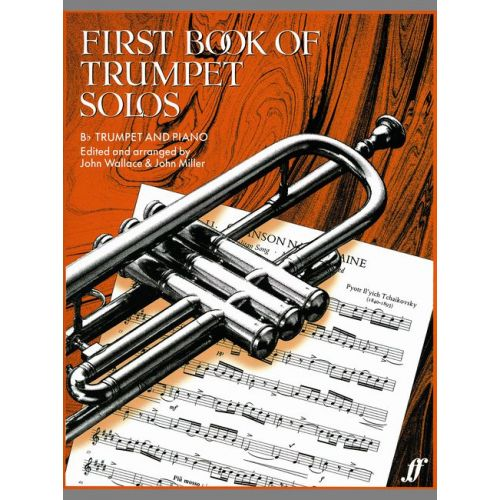 FABER MUSIC WALLACE J / MILLER J - FIRST BOOK OF TRUMPET SOLOS - TRUMPET AND PIANO