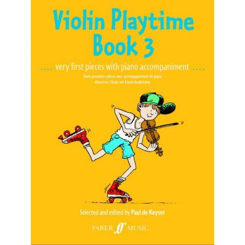 FABER MUSIC DE KEYSER PAUL - VIOLIN PLAYTIME 3 - VIOLIN AND PIANO