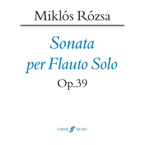 FABER MUSIC ROZSA MIKLOS - SONATA FOR SOLO FLUTE - FLUTE SOLO