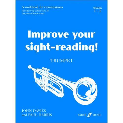 FABER MUSIC DAVIES J / HARRIS P - IMPROVE YOUR SIGHT-READING! GRADES 1-5 - TRUMPET