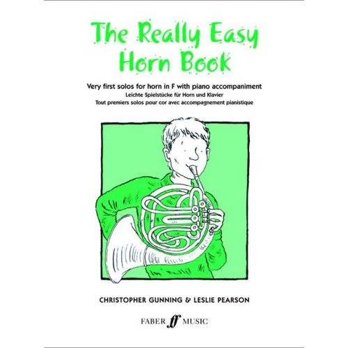 FABER MUSIC GUNNING C / PEARSON L - REALLY EASY HORN BOOK - FRENCH HORN AND PIANO
