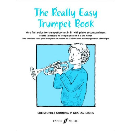 FABER MUSIC GUNNING C / LYONS G - REALLY EASY TRUMPET BOOK - TRUMPET AND PIANO