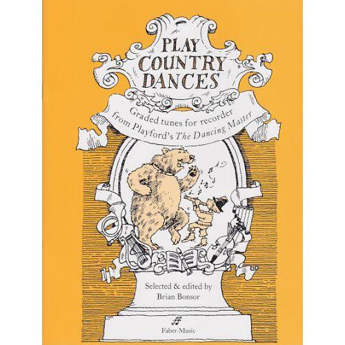 FABER MUSIC BONSOR B. - PLAY COUNTRY DANCES - FLUTE A BEC