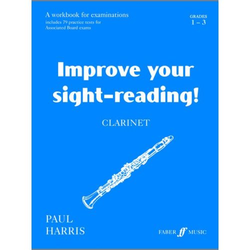 FABER MUSIC HARRIS PAUL - IMPROVE YOUR SIGHT-READING! GRADE 1-3 - CLARINET