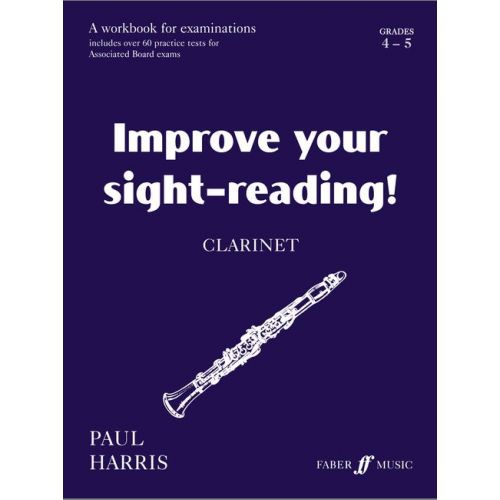 FABER MUSIC HARRIS PAUL - IMPROVE YOUR SIGHT-READING! GRADE 4-5 - CLARINET