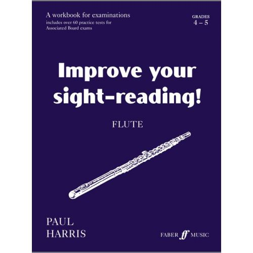 FABER MUSIC HARRIS PAUL - IMPROVE YOUR SIGHT-READING! GRADE 4-5 - FLUTE
