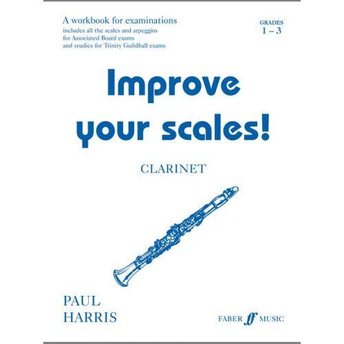 FABER MUSIC HARRIS PAUL - IMPROVE YOUR SCALES! GRADES 1-3 - CLARINET