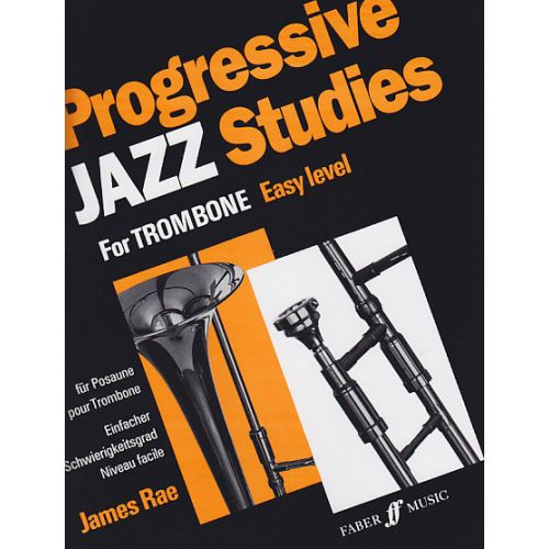 FABER MUSIC RAE JAMES - PROGRESSIVE JAZZ STUDIES 1 - TROMBONE