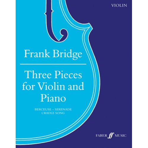 FABER MUSIC BRIDGE FRANCK - 3 PIECES - VIOLON ET PIANO