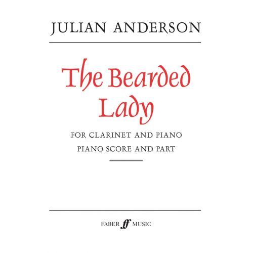 FABER MUSIC ANDERSON JULIAN - BEARDED LADY, THE - CLARINET AND PIANO