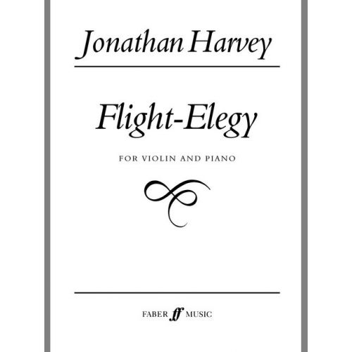 FABER MUSIC HARVEY JONATHAN - FLIGHT-ELEGY - VIOLIN AND PIANO
