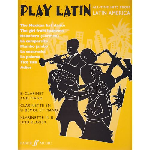 FABER MUSIC PLAY LATIN - CLARINETTE SIB, PIANO
