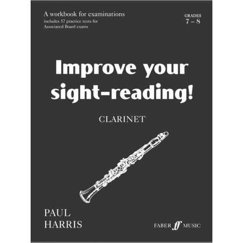 FABER MUSIC HARRIS PAUL - IMPROVE YOUR SIGHT-READING! GRADE 7-8 - CLARINET