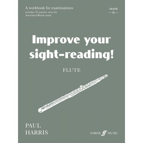 FABER MUSIC HARRIS PAUL - IMPROVE YOUR SIGHT-READING! GRADE 6 - FLUTE