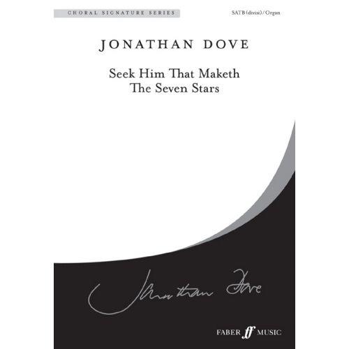 FABER MUSIC DOVE JONATHAN - SEEK HIM THAT MAKETH - CHORAL SIGNATURE SERIES - MIXED VOICES SATB (PAR 10 MINIMUM)