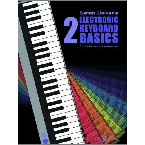 FABER MUSIC WALKER SARAH - ELECTRONIC KEYBOARD BASICS 2 + CD - ELECTRONIC KEYBOARD