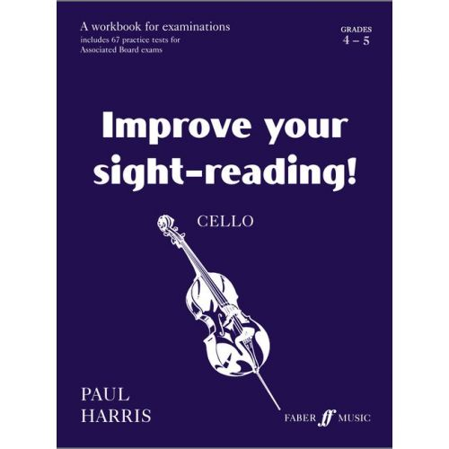 FABER MUSIC HARRIS PAUL - IMPROVE YOUR SIGHT-READING! GRADE 4-5 - CELLO
