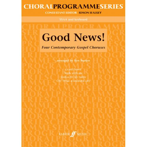 FABER MUSIC BURTON KEN - GOOD NEWS! - UPPER VOICES (PER 10 MINIMUM)