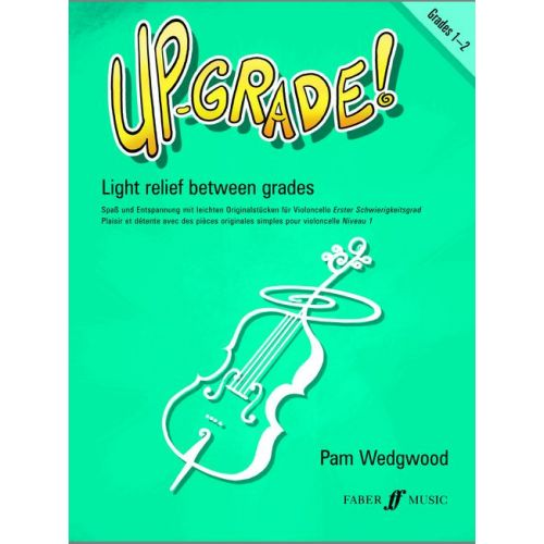 FABER MUSIC WEDGWOOD PAM - UP-GRADE! GRADE GRADES 1-2 - CELLO AND PIANO