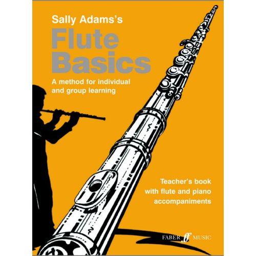 FABER MUSIC ADAMS SALLY - FLUTE BASICS (TEACHER'S BOOK) - FLUTE