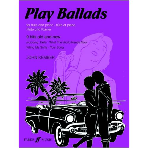 FABER MUSIC KEMBER JOHN - PLAY BALLADS - FLUTE AND PIANO