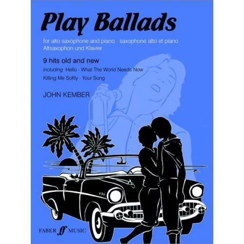 FABER MUSIC KEMBER JOHN - PLAY BALLADS - SAXOPHONE AND PIANO