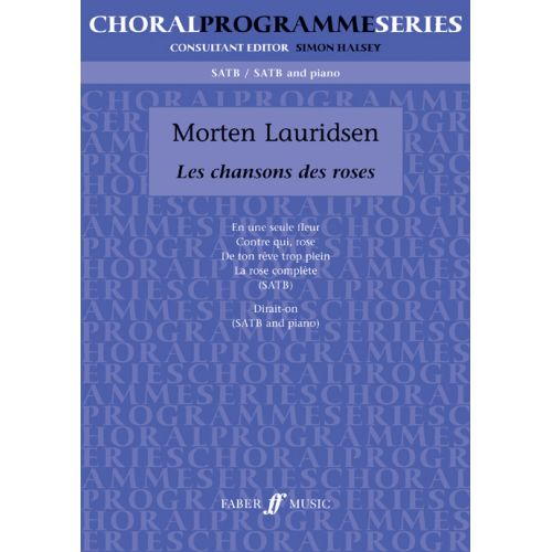 FABER MUSIC LAURIDSEN MORTEN - CHANSONS DES ROSES, LES - MIXED VOICES (PER 10 MINIMUM)
