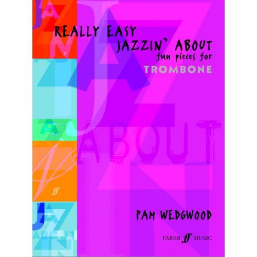 FABER MUSIC WEDGWOOD PAM - REALLY EASY JAZZIN' ABOUT - TROMBONE AND PIANO
