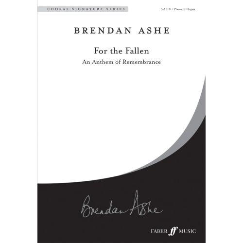 FABER MUSIC ASHE BRENDAN - FOR THE FALLEN - CHORAL SIGNATURE SERIES - MIXED VOICES (SATB) (PER 10 MINIMUM)