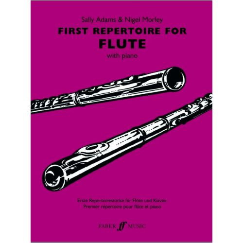 FABER MUSIC ADAMS S / MORLEY N - FIRST REPERTOIRE - FLUTE AND PIANO