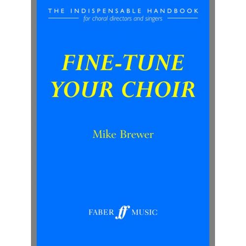 FABER MUSIC BREWER MIKE - FINE-TUNE YOUR CHOIR