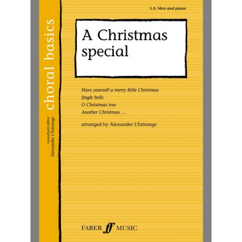 FABER MUSIC L'ESTRANGE A. - CHRISTMAS SPECIAL - CHORAL BASICS - MIXED VOICES SA (PER 10 MINIMUM)