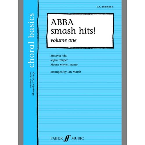 FABER MUSIC L'ESTRANGE A. - ABBA SMASH HITS! VOL.1 - CHORAL BASICS - MIXED VOICES (PAR 10 MINIMUM)