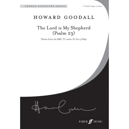FABER MUSIC GOODALL HOWARD - LORD IS MY SHEPHERD, THE - CHORAL SIGNATURE SERIES - MALE VOICES (PER 10 MINIMUM)