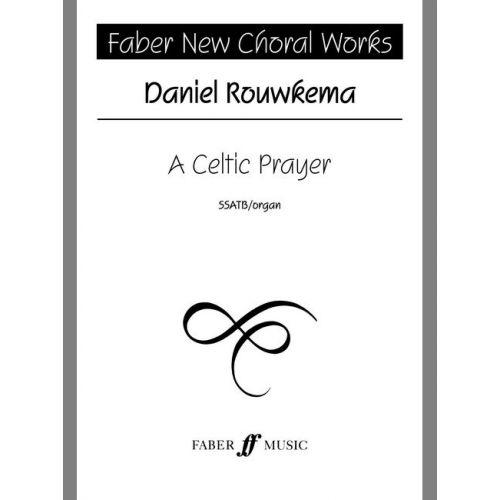 FABER MUSIC ROUWKEMA DANIEL - CELTIC PRAYER - CHORAL SIGNATURE SERIES - MIXED VOICES (PER 10 MINIMUM)