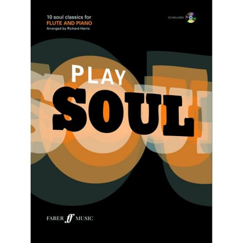 FABER MUSIC HARRIS RICHARD - PLAY SOUL + CD - FLUTE AND PIANO