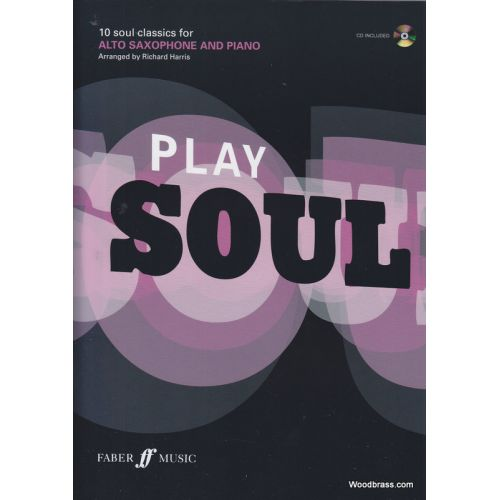 FABER MUSIC PLAY SOUL - 10 SOUL CLASSICS FOR ALTO SAXOPHONE AND PIANO + CD